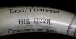 Earl Thompson His HornThe cartouche and lettering on the Thompson horn and the date I finished it.
